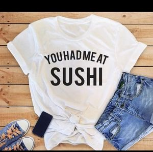 Tops - You had me at Sushi Tee